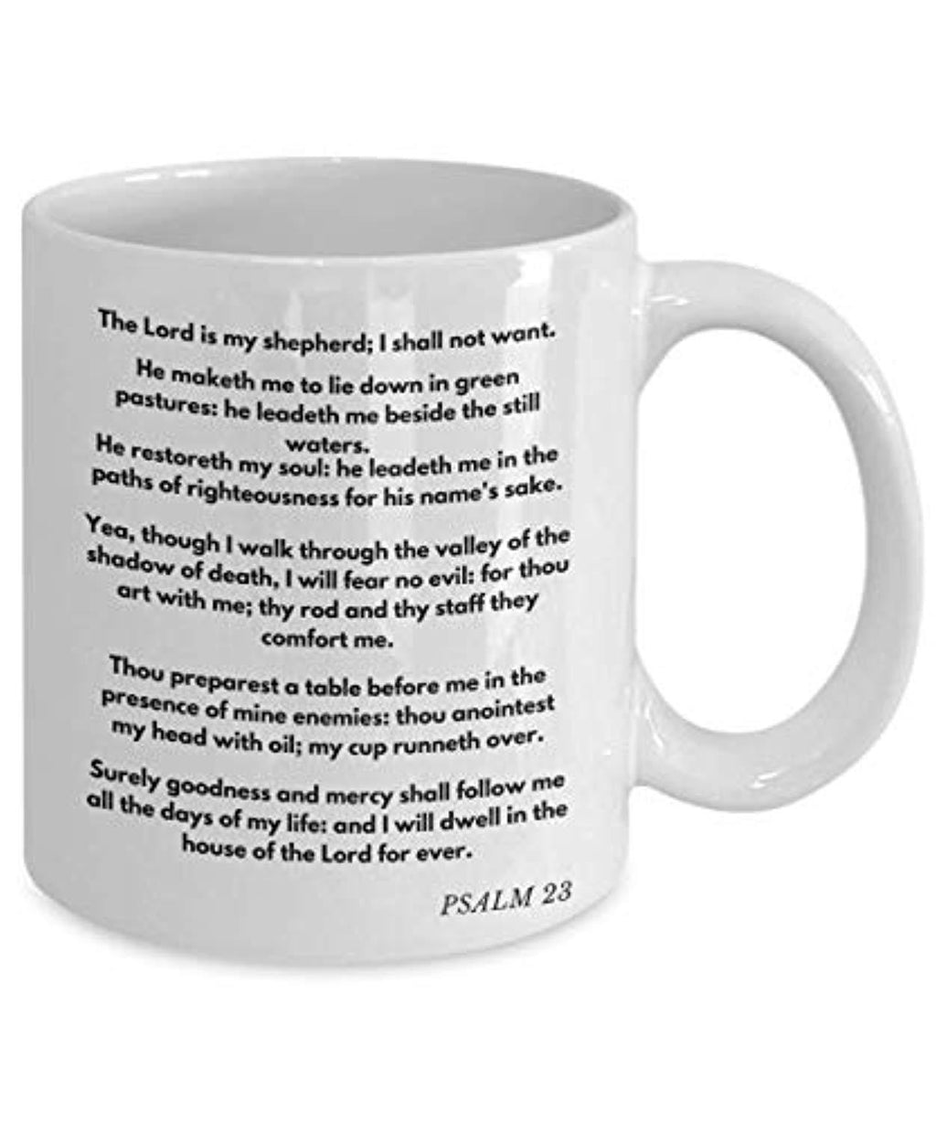The Lord Is My Sheperd I Shall Not Want. He Maketh Me To Lie Down In Green Pastures Psalm 23 Coffee Tea Mug