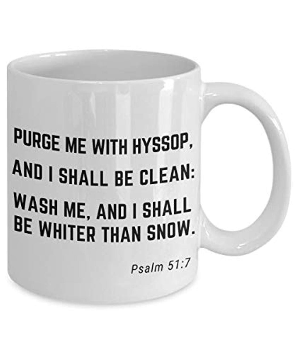 Psalm 51:7 Bible Verse Quote Saying Passage Ceramic Coffee Tea Mug Purge Me With Hyssop, And I Shall Be Clean