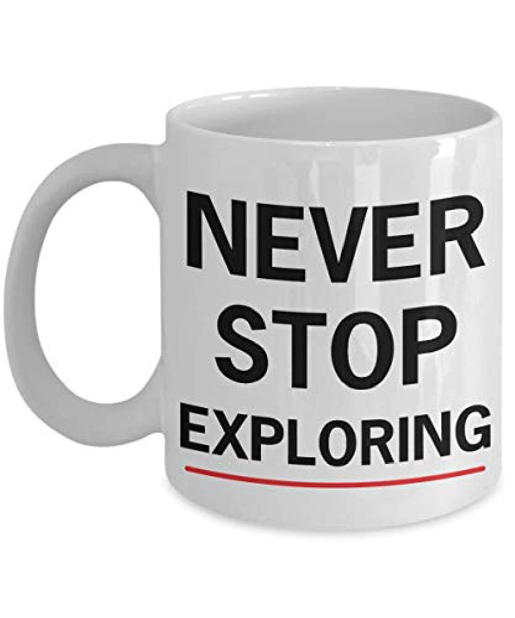 Never Stop Exploring Coffee Mug