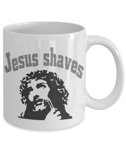 Jesus Shaves Funny Coffee Mug Christ