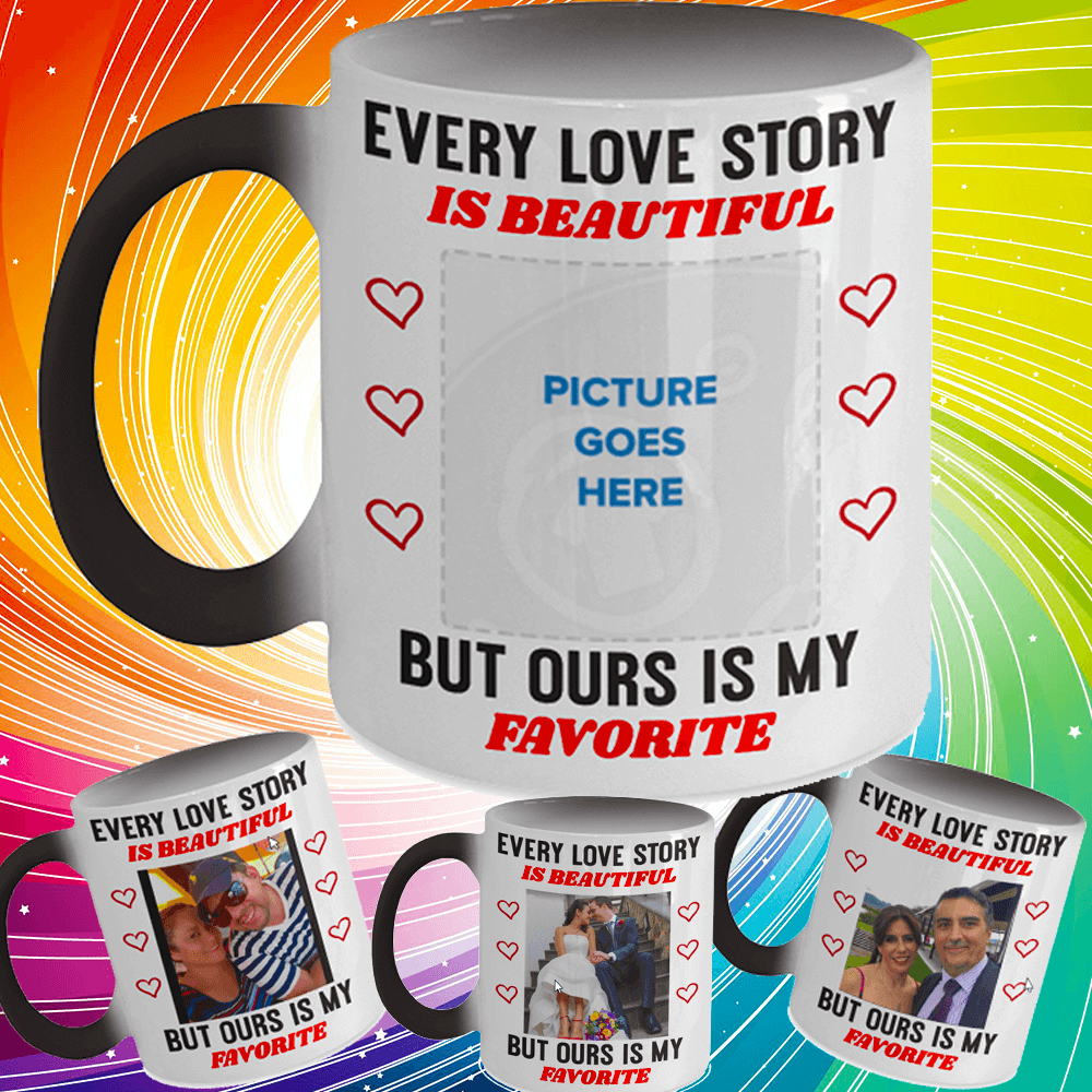 Create your Valentines Day Mug! Every Love Story Is Beautiful
