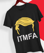 ITMFA T Shirt Anti Trump