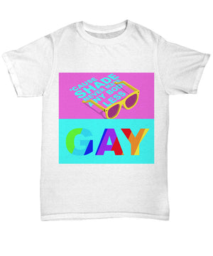 shade never made anybody less gay unisex tee white