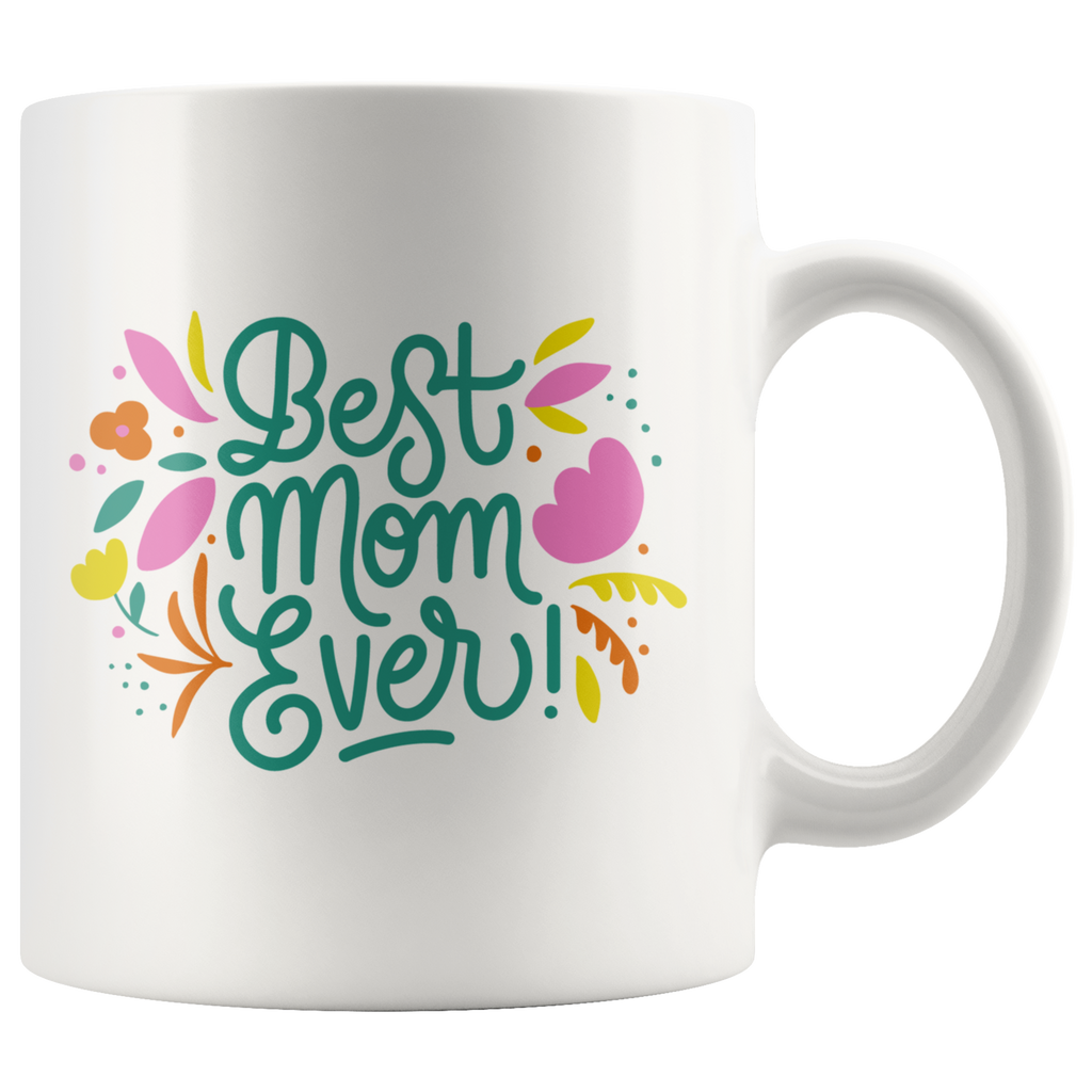 Best Mom Ever - Mother Coffee mug