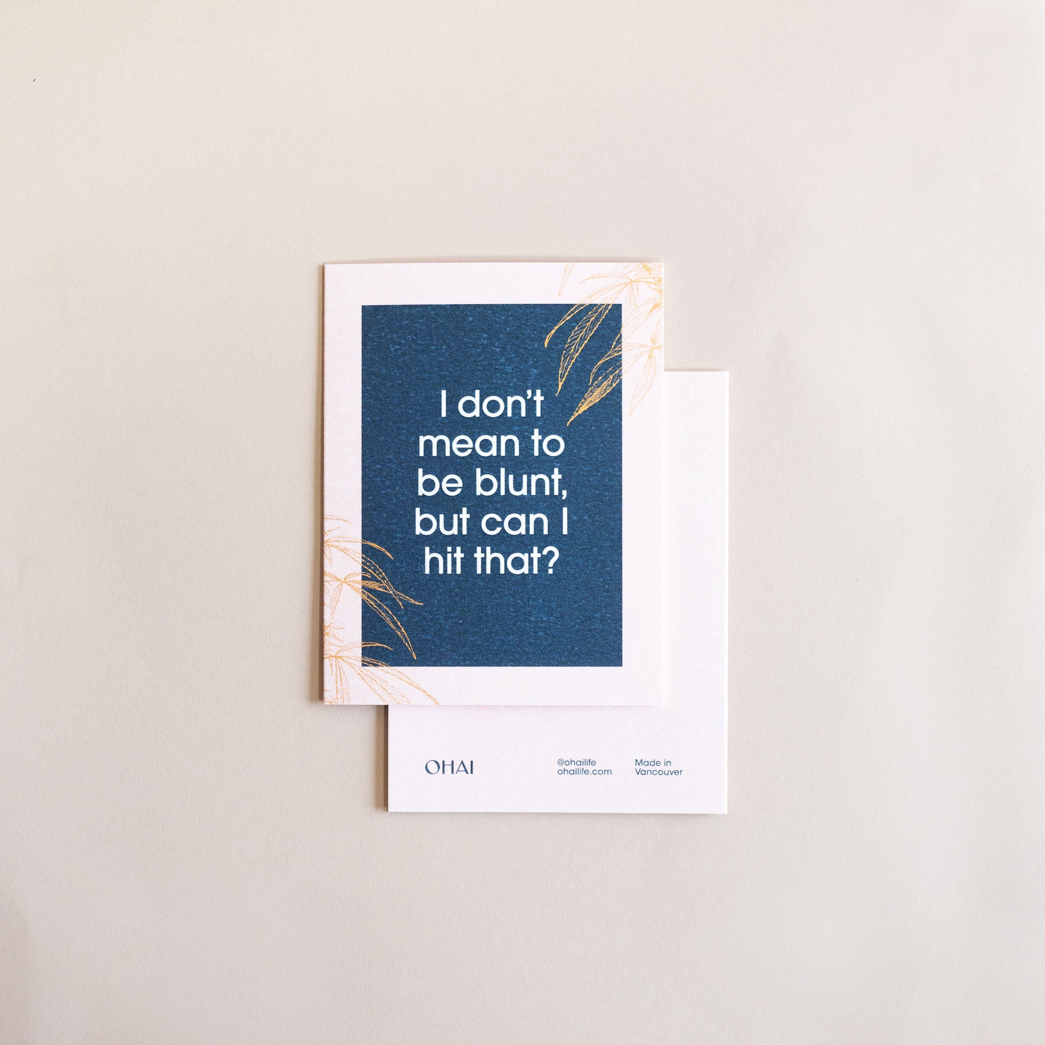 Greeting Card - I Don't Mean To Be Blunt
