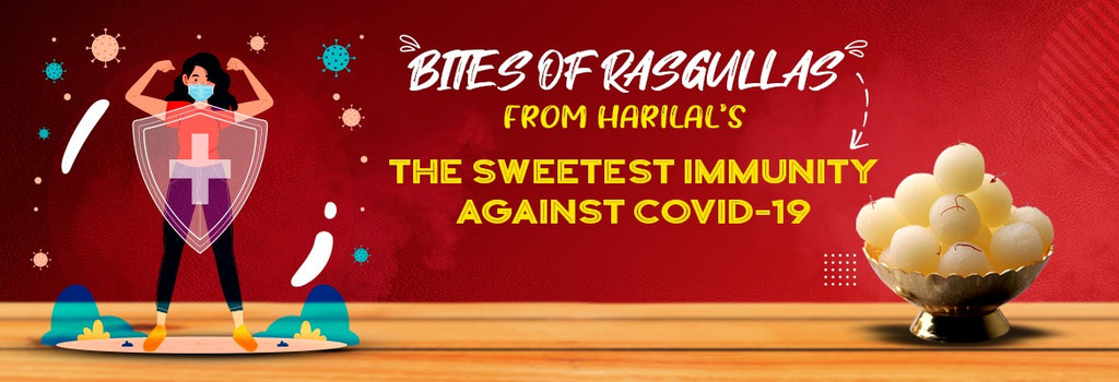 RASGULLA- THE SWEETEST IMMUNITY AGAINST COVID-19