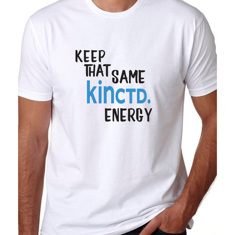 """Keep That Same KINctd. Energy"" Tee"
