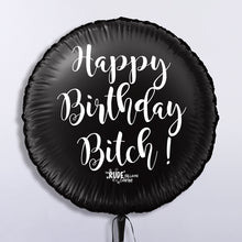 Load image into Gallery viewer, Happy Birthday Bitch