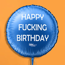 Load image into Gallery viewer, Happy Fucking Birthday Blue