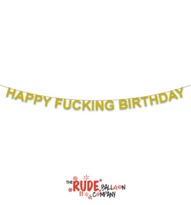 Happy Fucking Birthday Banner - Gold