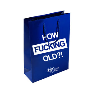 How Fucking Old Gift Bag