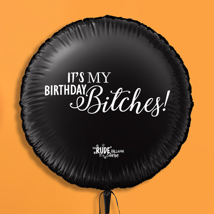 Its My Birthday Bitches Black