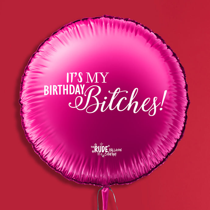 Its My Birthday Bitches Pink