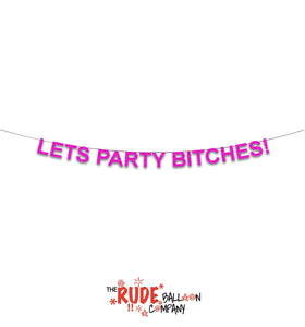 Lets Party Bitches Banner - Pink