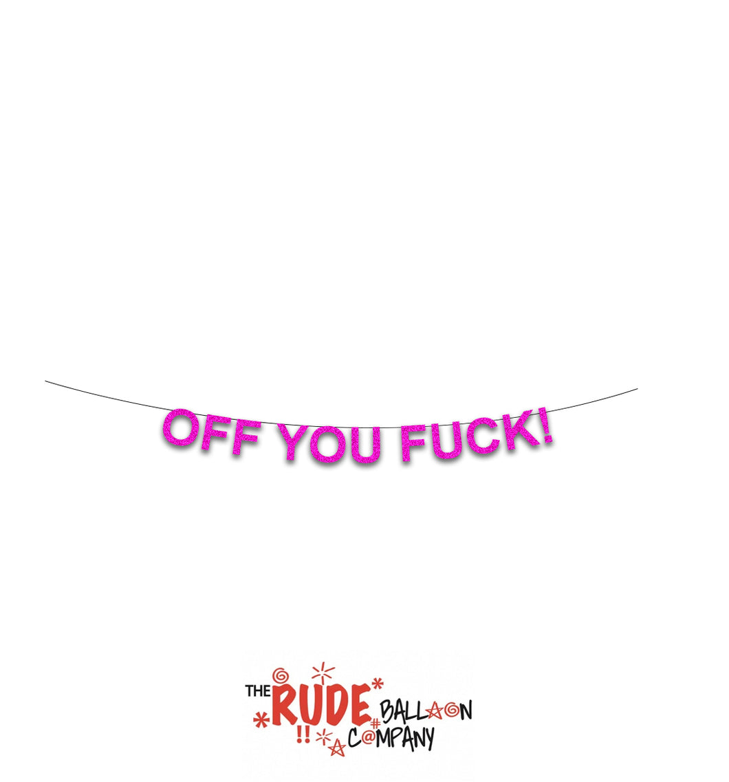 Off You Fuck! Banner - Pink