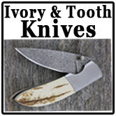 Mammoth Ivory & Tooth Knives