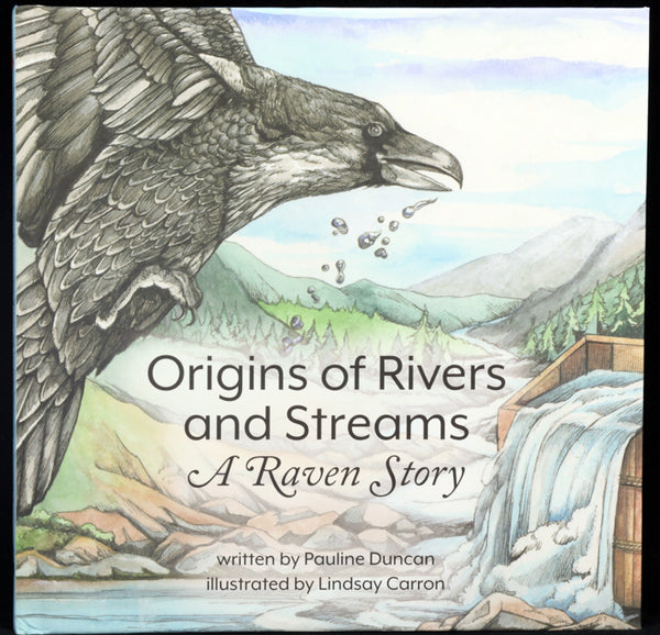 Origins Of the Rivers and Streams A Raven Story