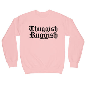 "Thuggish Ruggish ""Pink"" Crewneck"