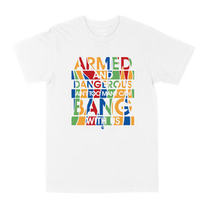 "Armed and Dangerous ""White"" Tee"