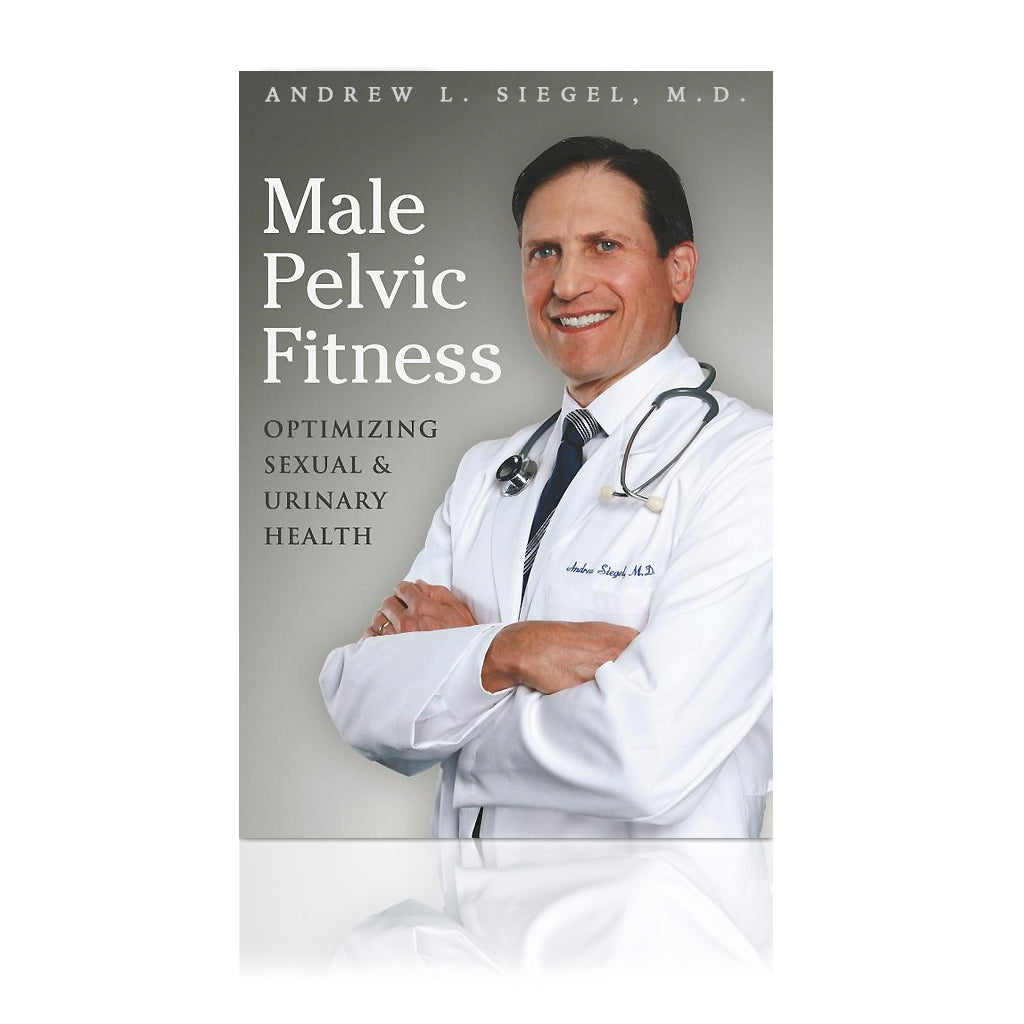 Male Pelvic Fitness Book by Dr. Andrew Siegel