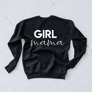"black crew neck sweater that says ""Girl Mama"""