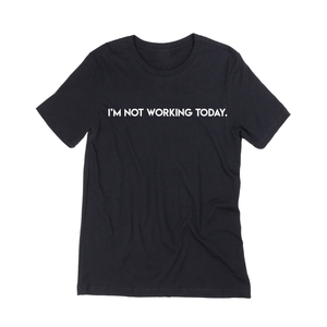 """I'm Not Working Today""  Mama and Mini Set FAVE Tee for Mama"
