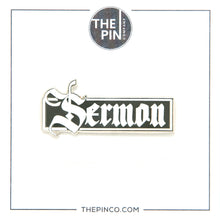 "Load image into Gallery viewer, ""Sermon"" Pin"