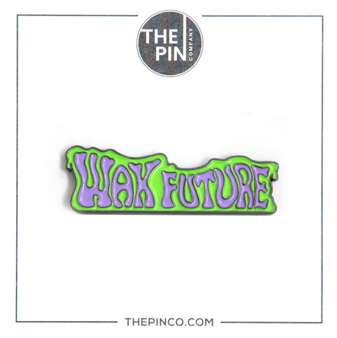 """Wax Future"" Pin"