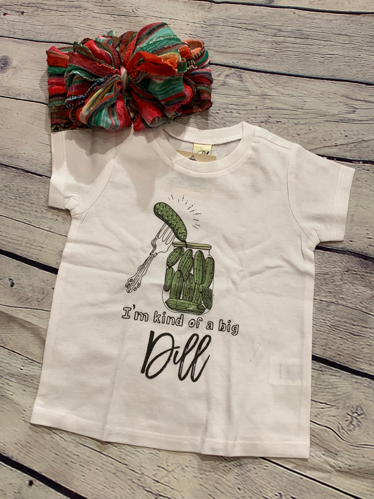 KInd of a Big Dill Tee