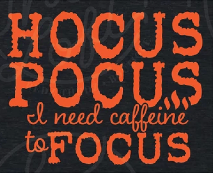 Hocus Pocus Focus - Orange Ink - Screen Printed Transfer