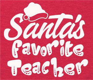 Santa's Favorite Teacher - White Ink - Screen Printed Transfer