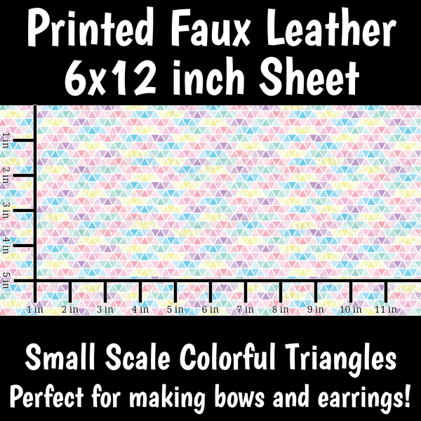 Small Scale Colorful Triangles - Faux Leather Sheet (SHIPS IN 3 BUS DAYS)