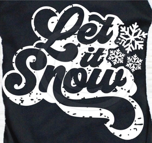 Let It Snow - White Ink - Screen Printed Transfer
