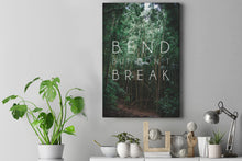 Load image into Gallery viewer, Bend But Don't Break