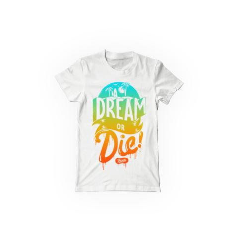 Dream or Die (fem tee)