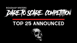 Top 25 Announced - Dare to Scare Competition