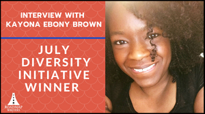 Interview with July 2020 Diversity Winner - Kayona Ebony Brown