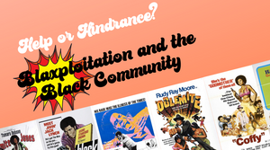 Help or Hindrance? Blaxploitation and the Black Community