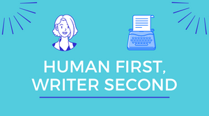 You're a Human First, and a Writer Second