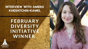 Interview with February 2020 Diversity Winner - Amena Kheshtchin-Kamel