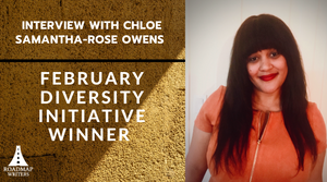Interview with February 2020 Diversity Winner - Chloe Samantha-Rose Owens