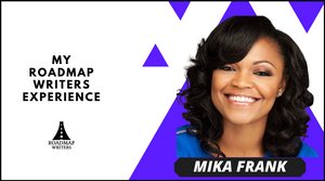 My Roadmap Writers Experience: Mika Frank
