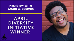 Interview with April 2021 Diversity Winner - Jason A. Coombs