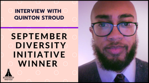 Interview with September 2020 Diversity Winner - Quinton Stroud