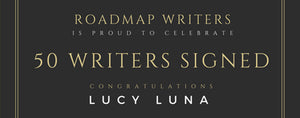 Interview w/ Lucy Luna - Roadmap's 50th Writer Signed!