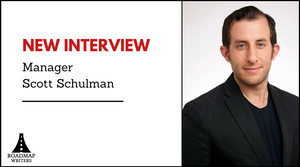 Interview with Manager - Scott Schulman