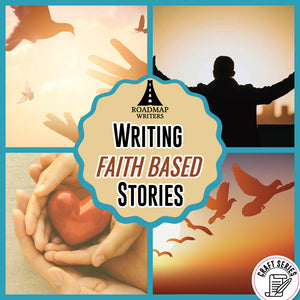 [Craft Series] Writing Faith Based Stories
