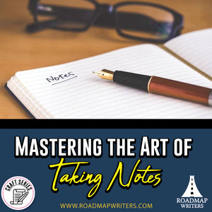 [Craft Series] Mastering the Art of Taking Notes
