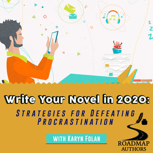 [Authors Series] Write Your Novel in 2020: Strategies for Defeating Procrastination