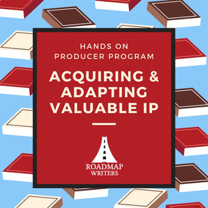 Hands On Producer Program - Acquiring and Adapting Valuable IP (January)!